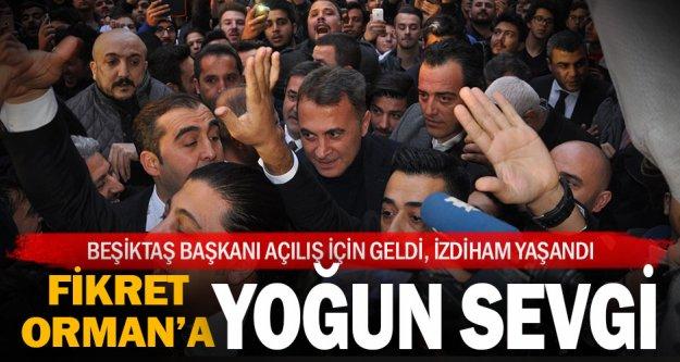 Beşiktaş Başkanı Fikret Orman izdiham yarattı