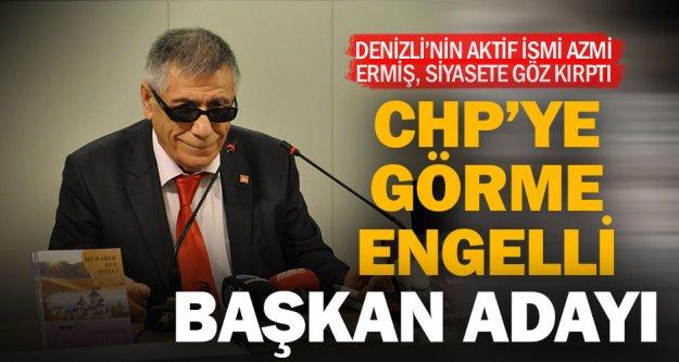Görme engelli Ermiş, CHP'ye aday