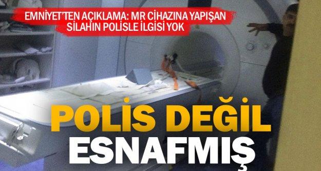 MR cihazına yapışan silah, polisin değil esnafınmış