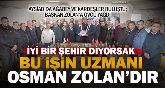 AYSİAD Başkanı Erikler: Bu işin uzmanı Osman Zolan'dır