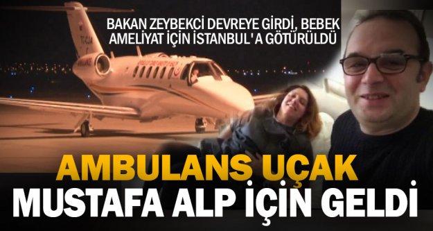 Bakan Zeybekci devreye girdi, Mustafa bebek tedavisi için İstanbul'a götürüldü