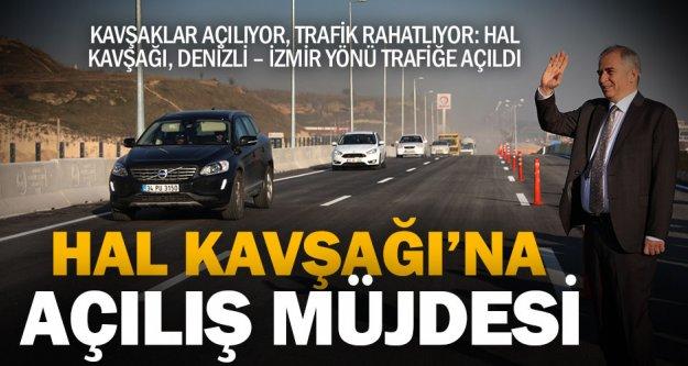 Hal Kavşağı'nda Denizli-İzmir yönü trafiğe açıldı
