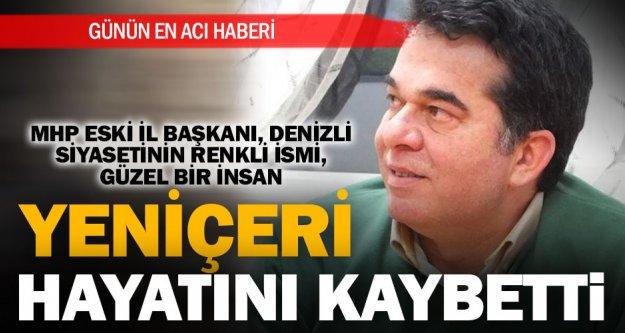 Mehmet Fevzi Yeniçeri hayatını kaybetti