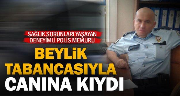 Sağlık sorunları olduğu öğrenilen polis memuru intihar etti