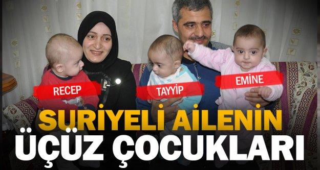 Suriyeli üçüzlere 'Recep, Tayyip ve Emine' isimleri verildi