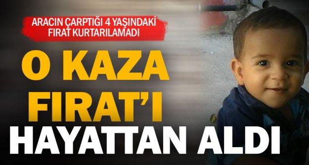 4 yaşındaki Fırat, kazada yaşamını yitirdi