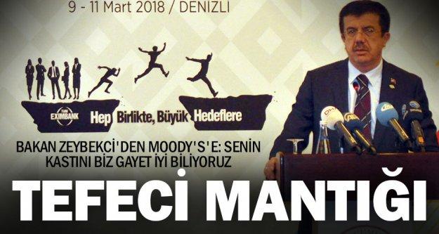 Bakan Zeybekci'den Moody's'e: Senin kastını biz gayet iyi biliyoruz