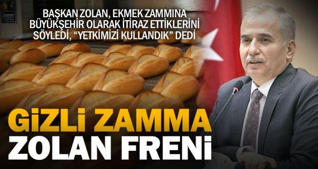 Başkan Zolan: Ekmekte yüzde 25 zam oranı fazla