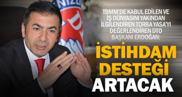 DTO Başkanı Erdoğan: İstihdam desteği artacak