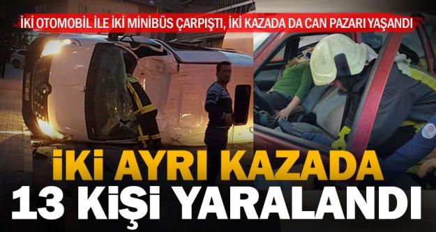 İki ayrı kazada 13 kişi yaralandı