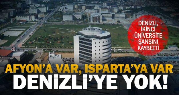 Afyon ve Isparta ikinci üniversiteyi kaptı, Denizli'ye yok