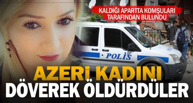 Azeri kadın, dövülerek öldürüldü