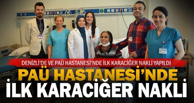 Denizli'nin ilk karaciğer naklini PAÜ Hastanesi yaptı