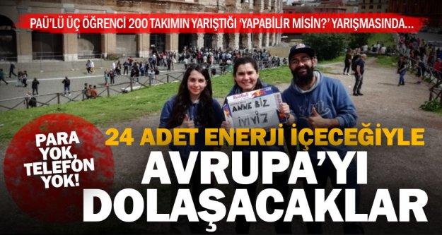PAÜ'lü üç öğrenci, parasız ve telefonsuz Avrupa turunda