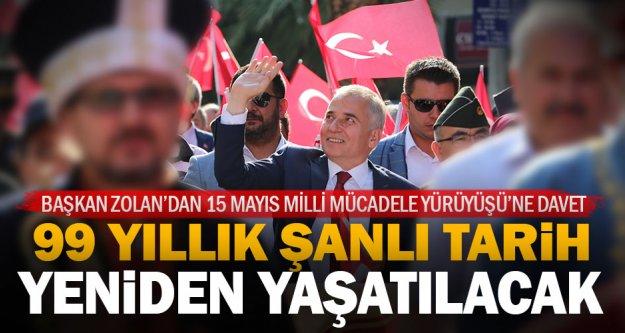 Başkan Zolan'dan 15 Mayıs Milli Mücadele Yürüyüşü'ne davet