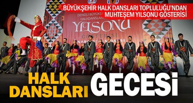 Büyükşehir'den muhteşem halk dansları gecesi