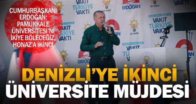 Cumhurbaşkanı Erdoğan: Denizli'ye ikinci üniversiteyi kazandıracağız