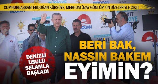 Cumhurbaşkanı Erdoğan Denizli'yi Gönlüm'ün dizeleriyle selamladı