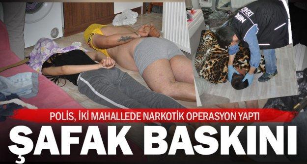 Uyuşturucu satıcılarına şafak operasyonu