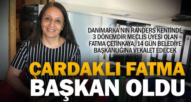 Randers 14 gün Çardaklı Fatma Çetinkaya'ya emanet