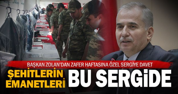 """Büyükşehir'den 'Şehitlerimizin Emanetleri"""" Sergisi"""