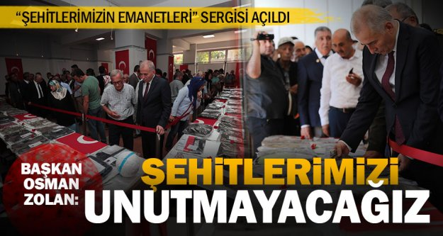 """'Şehitlerimizin Emanetleri"""" Sergisi açıldı"""