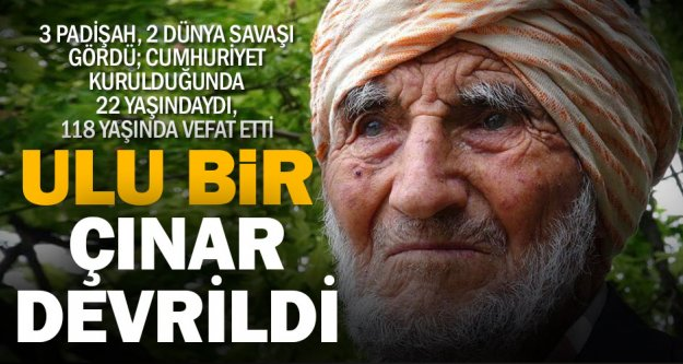 118 yaşındaki Acıpayamlı ulu çınar Şükrü Dede vefat etti