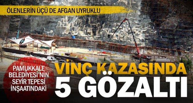 Denizli'de 3 işçinin öldüğü vinç kazasına 5 gözaltı
