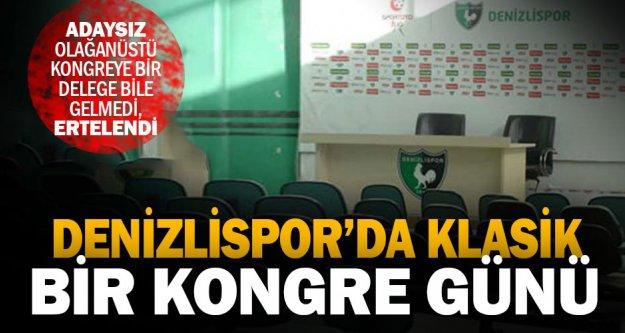 Denizlispor'da gelenek bozulmadı: Kongre ertelendi