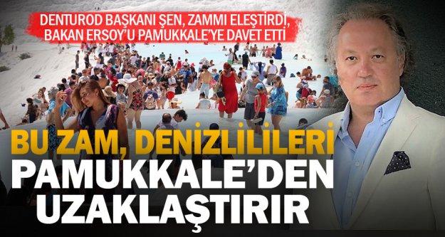DENTUROD Başkanı Şen'den Pamukkale zammına tepki
