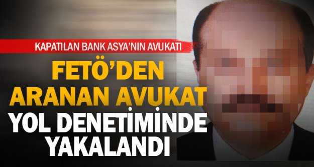 FETÖ üyeliği iddiasıyla aranırken yakalandı