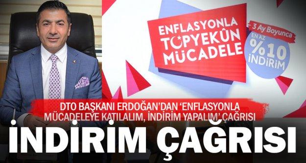 DTO Başkanı Erdoğan: İndirim Kampanyası'na sahip çıkmalıyız