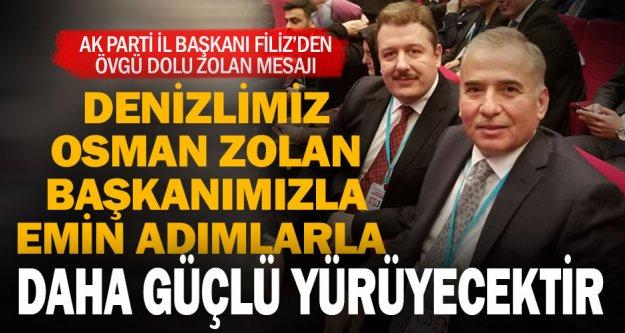 Ak Parti İl Başkanı Filiz'den Zolan mesajı