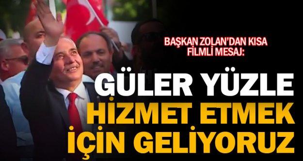 Başkan Zolan'dan filmi mesaj: Güler yüzle...