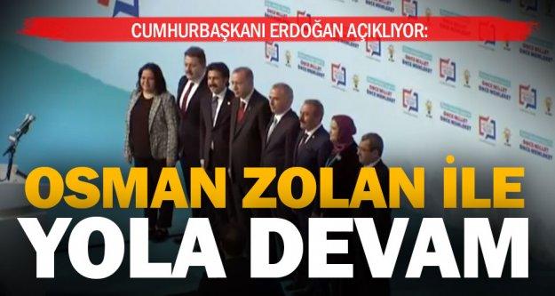Cumhurbaşkanı Erdoğan açıkladı: Zolan'la yola devam