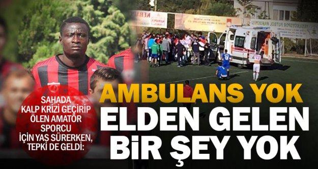 Sahada kalp krizi geçirip ölen futbolcuyla gündeme gelen gerçek: Ambulans yok!