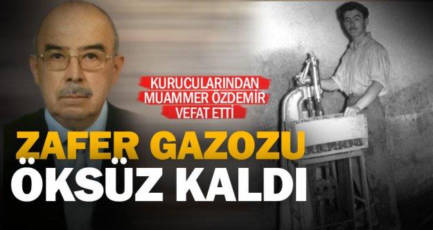 Zafer Gazozu'nun kurucularından Muammer Özdemir vefat etti