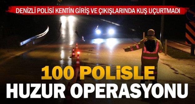 Denizli'de 100 polisin katılımıyla 'huzur' operasyonu