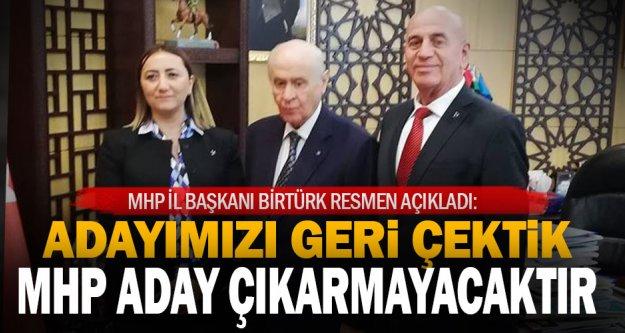 MHP İl Başkanı Birtürk: Büyükşehirde adayımız yok