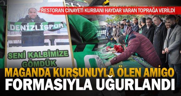 Restoranda öldürülen amigo, Denizlispor forması ve atkısı ile uğurlandı