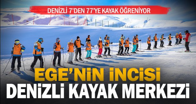 Denizli Kayak Merkezi, Ege'nin ikinci beyaz incisi oldu