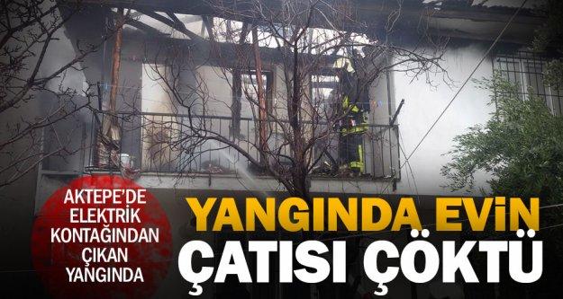 Elektrik kontağından çıkan yangında evin çatısı çöktü