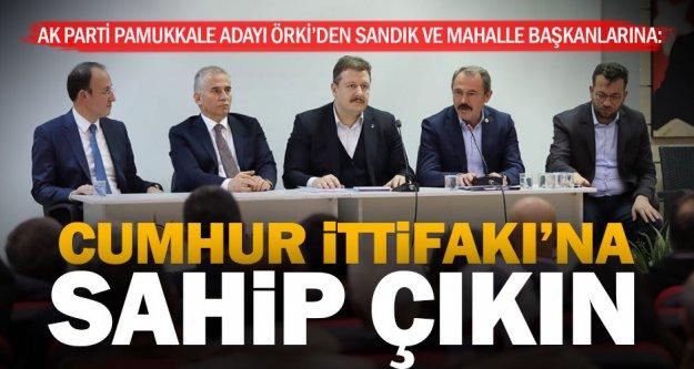 Örki'den 'Cumhur İttifakı'na sahip çıkın' çağrısı