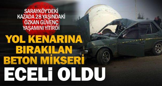 Sarayköy – Babadağ yolundaki kazada bir kişi öldü