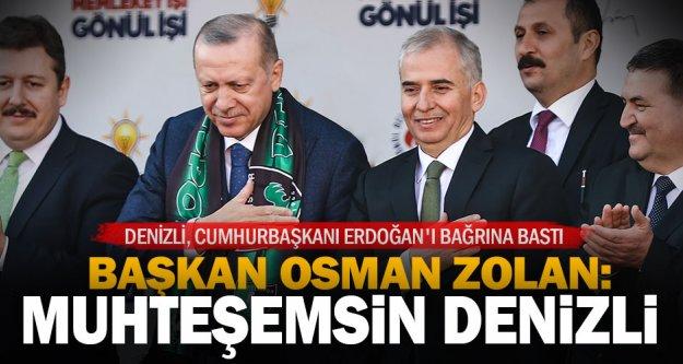 Başkan Osman Zolan: 'Muhteşemsin Denizli'