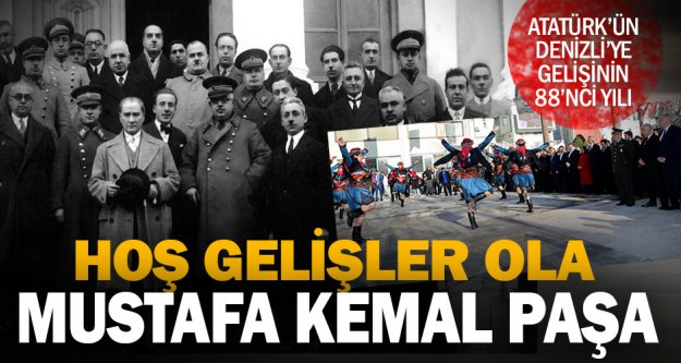Büyük Önder Atatürk'ün Denizli'ye gelişinin 88. yılı