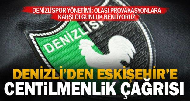 Denizlispor'dan Eskişehirspor'a çağrı
