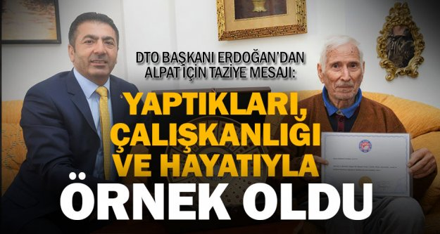 DTO Başkanı Erdoğan'dan Alpat için taziye mesajı