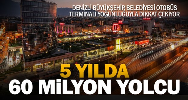 Otobüs terminali 5 yılda 60 milyon yolcuya hizmet verdi