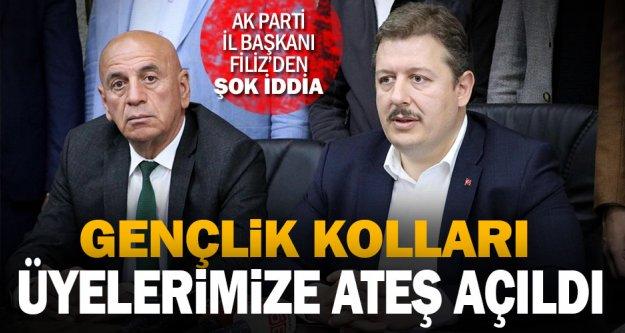AK Parti İl Başkanı Filiz: Gece, Gençlik Kolları üyelerimize ateş açıldı